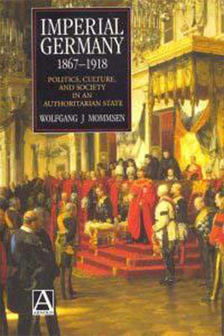 imperial-germany-1867-1918-politics-culture-and-society-in-an-authoritarian-state