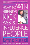 How to Win Friends, Kick Ass, and Influence People