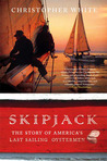 Skipjack by Christopher   White