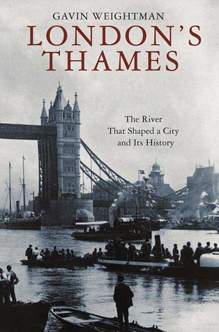 london-s-thames-the-river-that-shaped-a-city-and-its-history