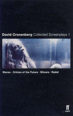 Collected Screenplays 1: Stereo / Crimes of the Future / Shivers / Rabid