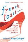 French Toast by Harriet Welty Rochefort