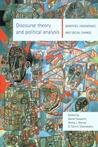 Discourse Theory and Political Analysis: Identities, Hegemonies and Social Change