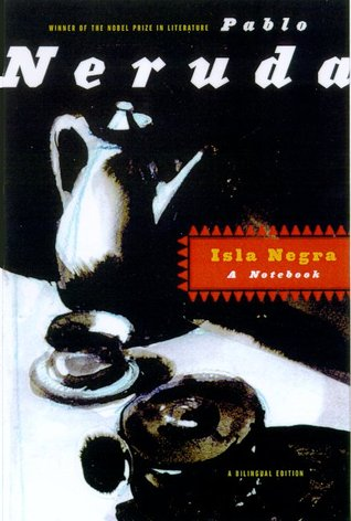 Isla Negra: A Notebook