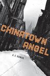 Chinatown Angel (Chico Santana, #1)