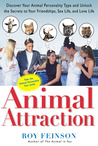 Animal Attraction: Discover Your Animal Personality Type and Unlock the Secrets to Your Friendships, Sex Life, and Love Life