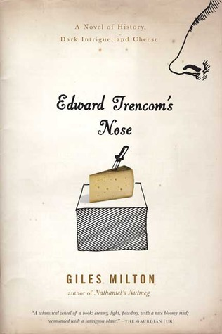 Edward Trencom's Nose by Giles Milton