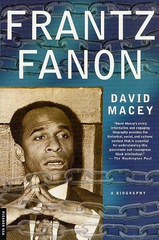 Frantz Fanon: A Biography