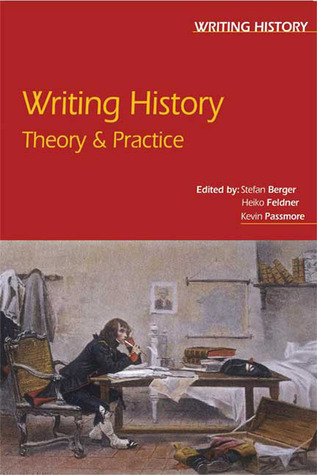 Writing History: Theory & Practice