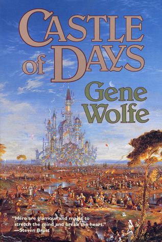 Castle of Days by Gene Wolfe