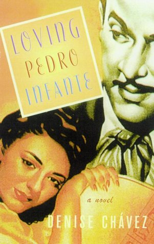Loving Pedro Infante: A Novel