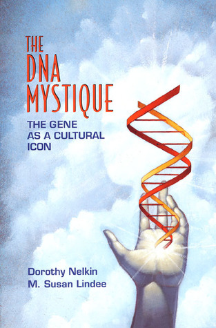 The DNA Mystique by Dorothy Nelkin