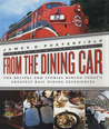 From the Dining Car: The Recipes and Stories Behind Today's Greatest Rail Dining Experiences
