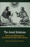 The Jesuit Relations: Natives and Missionaries in Seventeenth-Century North America