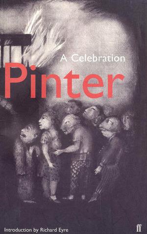 Harold Pinter: A Celebration
