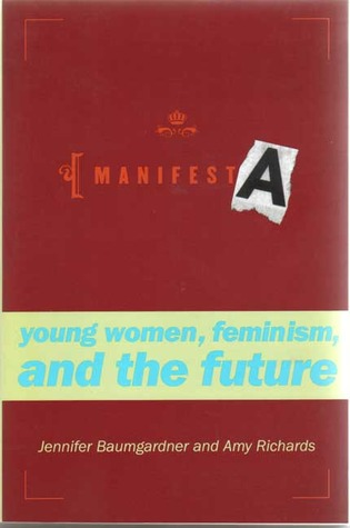 Manifesta: Young Women, Feminism, and the Future
