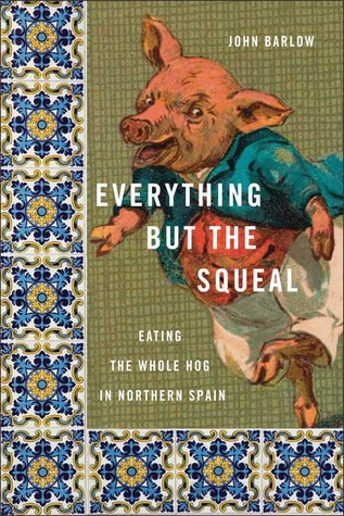 Everything but the Squeal: Eating the Whole Hog in Northern Spain