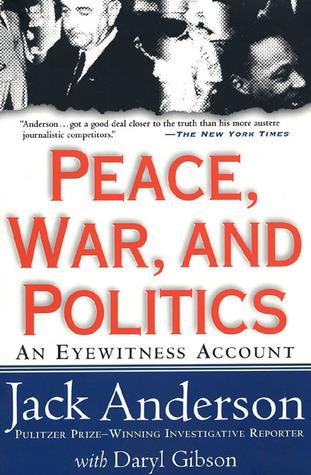 Peace, War, and Politics: An Eyewitness Account