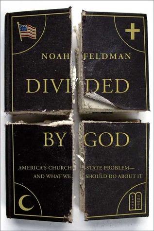 Divided by God by Noah Feldman