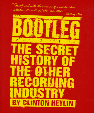 Bootleg by Clinton Heylin