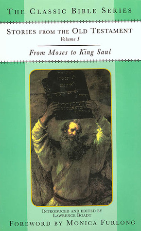 Stories from the Old Testament: Volume 1: From Moses to King Saul