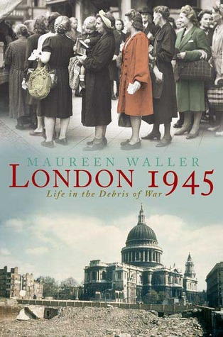 London 1945: Life in the Debris of War