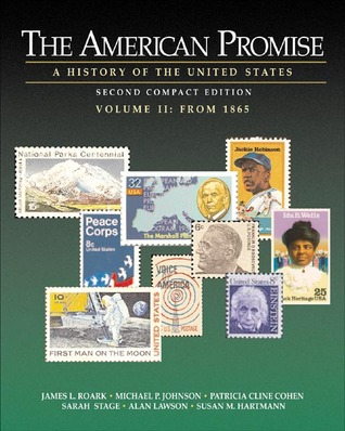 The American Promise:A History Of The United States, Compact Second Edition, Volume Ii: From 1865