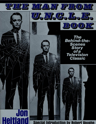 The Man From U.N.C.L.E. Book by Jon Heitland