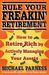 Rule Your Freakin' Retireme...