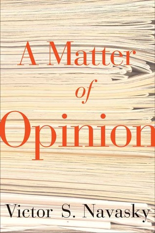 A Matter of Opinion by Victor S. Navasky
