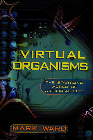 virtual-organisms-the-startling-world-of-artificial-life