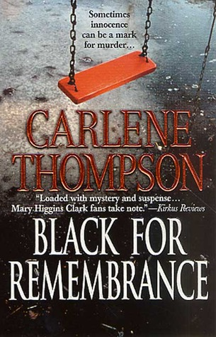 Black for Remembrance by Carlene Thompson