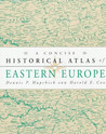A Concise Historical Atlas of Eastern Europe