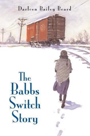 The Babbs Switch Story by Darleen Bailey Beard