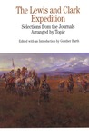 The Lewis and Clark Expedition: Selections from the Journals, Arranged by Topic