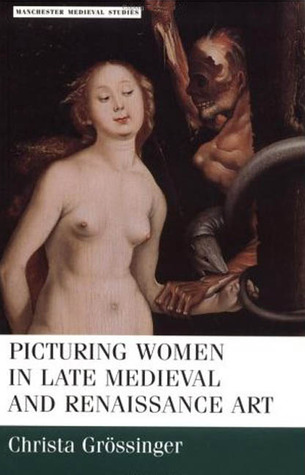 Picturing Women in Late Medieval and Renaissance A...