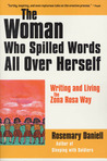 The Woman Who Spilled Words All Over Herself: Writing and Living the Zona Rosa Way