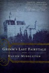 Grimm's Last Fairytale: A Novel