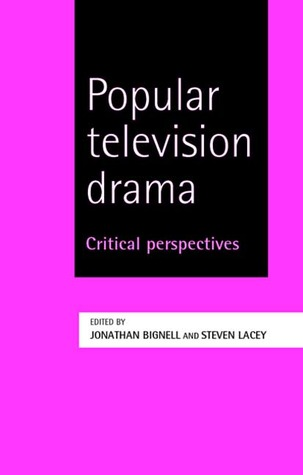 Popular Television Drama: Critical Perspectives