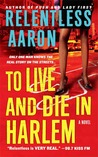 To Live and Die in Harlem