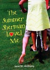 The Summer Sherman Loved Me