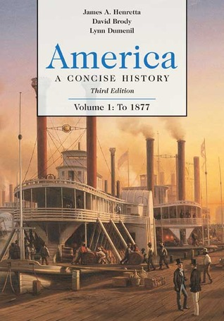 America a concise history volume 1 to 1877 by james a henretta 2373228 fandeluxe Image collections