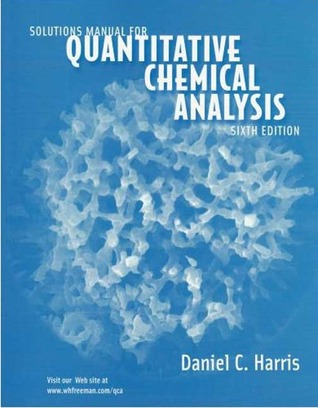 Solutions Manual For Quantitative Chemical Analysis By Daniel C Harris