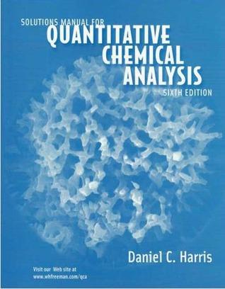 Solutions manual for quantitative chemical analysis by daniel c harris solutions manual for quantitative chemical analysis fandeluxe Image collections