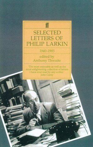 Selected Letters, 1940-1985 by Philip Larkin