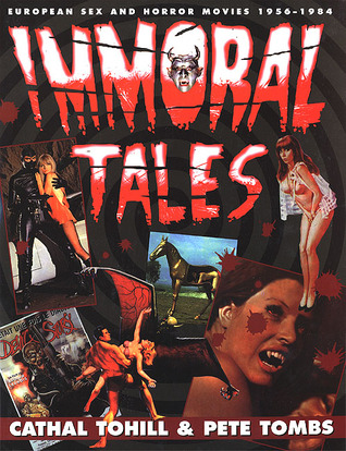 Immoral Tales: European Sex and Horror Movies, 1956-1984