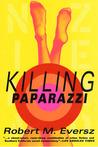 Killing Paparazzi (Nina Zero Novels, #2)