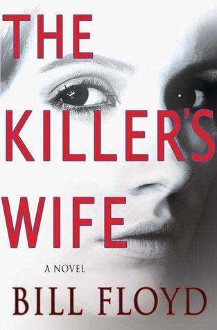 The Killer's Wife by Bill   Floyd