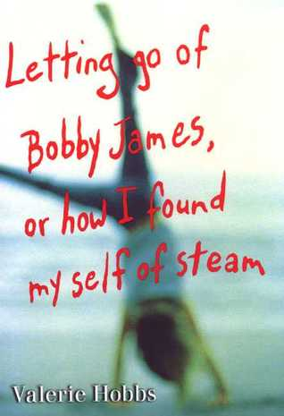 Letting Go of Bobby James: Or How I Found My Self of Steam