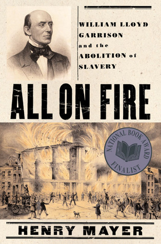 all-on-fire-william-lloyd-garrison-and-the-abolition-of-slavery
